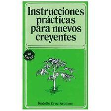 Instrucciones Prácticas para Nuevos Creyentes by Rodolfo Cruz Aceituno (1991,...