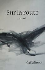 Sur la Route by Cecilia Woloch (2015, Paperback)