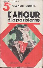 C1 Clement VAUTEL L Amour a la Parisienne 1932 EPUISE Couverture CLERICE