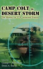 Camp Colt to Desert Storm: A History of U.S. Armored Forces by Hoffman & Starry
