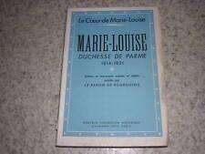1939.Marie Louise duchesse Parme 1814-21 / Bourgoing .Napoléon