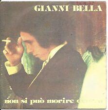 """GIANNI BELLA - Non si puo' morire dentro - VINYL 7"""" 45 LP 1976 VG+/VG+ CONDITION"""