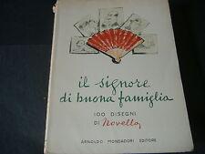 1958 IL SIGNORE DI BUONA FAMIGLIA 100 DISEGNI DI NOVELLO ARNOLDO MONDADORI EDIT.