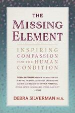The Missing Element: Inspiring Compassion for the Human Condition (Paperback or