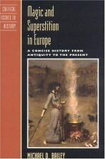 Magic and Superstition in Europe: A Concise History from Antiquity to the Presen