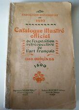 EXPOSITION UNIVERSELLE 1900 CATALOGUE ILLUSTRÉ ART FRANÇAIS DES ORIGINES à 1800