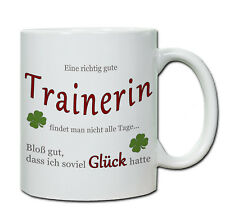 """Tasse """" Eine richtig gute Trainerin...."""" Geschenk, Dank, Abschied, Kind,"""