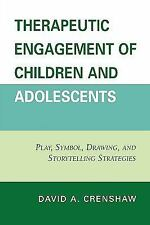 Therapeutic Engagement of Children and Adolescents: Play, Symbol, Drawing, and S