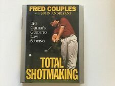 Total Shotmaking by Fred Couples (1994, Hardcover)