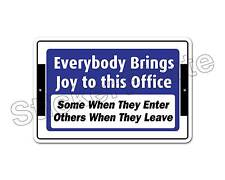 """*Aluminum* Everybody Brings Joy To This Office 8"""" x 12"""" Metal Novelty Sign NS"""