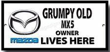 Grumpy Old Mazda MX5 Owner Lives Here Metall Schild Mazda MX5 Cabrio Sport