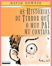 As Historias de Terror Que o Meu Pai Me Contava by David Downie (2012,...