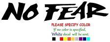 "No Fear #4 Funny Vinyl Decal Sticker Car Window bumper laptop tablet Boat 8"""