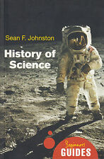 The History of Science A Beginner's Guide by Sean F. Johnston (Paperback, 2009)