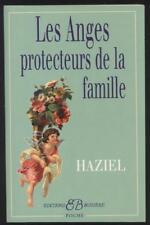 NEUF LIVRE LES ANGES PROTECTEURS DE LA FAMILLE HAZIEL  SPIRITUALITE