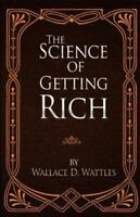 Science of Getting Rich: By Wattles, Wallace