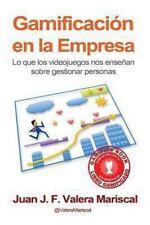Gamificación en la Empresa : Lo Que Los Videojuegos Nos Enseñan Sobre...