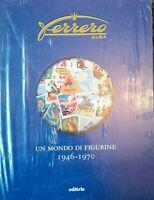 LIBRO NUOVO SIGILLATO FERRERO UN MONDO DI FIGURINE 1946-1970 EDITRIS
