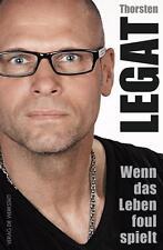 Wenn das Leben foul spielt von Thorsten Legat (2014, Kunststoffeinband)
