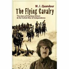 The Flying Cavalry: The Story of Cherkess Ethem and the Turkish War of