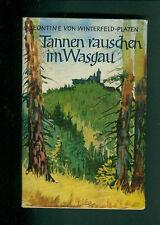 Tannen rauschen im Wasgau Leontine von Winterfeld-Platen Roman 1959