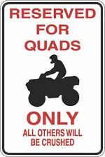 """Metal Sign Reserved For Quads 8"""" x 12"""" Aluminum S389"""