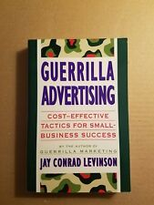 Guerrilla Marketing : How to Make Big Profits in Your Small Business by Jay Conr