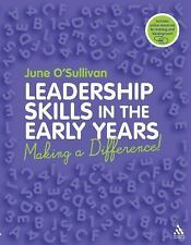 Leadership Skills in the Early Years : Making a Difference by June O'Sullivan...
