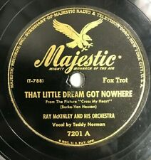 Ray McKinley That Little Dream Got Nowhere / Hangover Square Majestic 7201 78