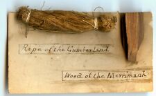 U.S.S. Cumberland and Merrimack relics - Actual rope and wood pieces