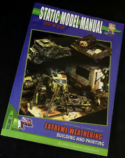 Static Model Manual Vol.10 - Extreme Weathering Building &Painting
