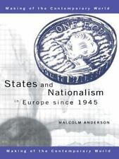 The Making of the Contemporary World: States and Nationalism in Europe since...