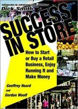 Success in Store: How to Start or Buy a Retail Business, Enjoy Running It and