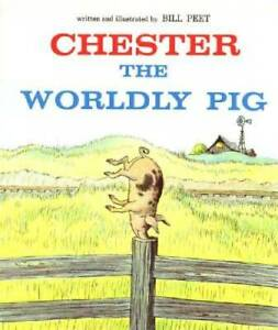 Chester the Worldly Pig - Paperback By Peet, Bill - GOOD