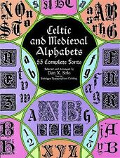 Celtic and Medieval Alphabets : 53 Complete Fonts by Dan X. Solo (1998,...