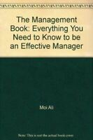 Moi Ali, The Management Book: Everything You Need to Know to be an Effective Man