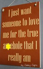 Naughty Love Me For The True Ar*ehole I Am Sign - bar pub office gift wooden
