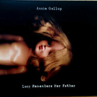 Annie Gallup Lucy Remembers Her Father CD Gallway Bay Music 2017 NEW