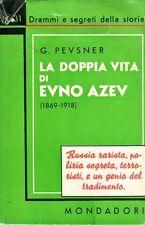 LA DOPPIA VITA DI EVNO AZEV G.PEVSNER MONDADORI (QA932)
