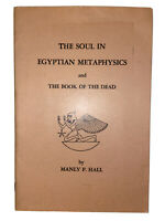 The Soul in Egyptain Metaphysics & The Book of the Dead by Manly P. Hall Occult
