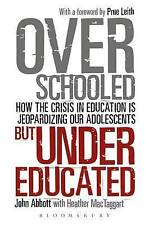 Overschooled but Undereducated: How the crisis in education is jeopardizing our