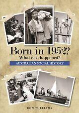 BORN IN 1952?....Birthday Book... Australian Social History...Oz 1952 Year-book