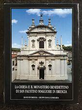 LA CHIESA E IL MONASTERO BENEDETTINO DI SAN FAUSTINO MAGGIORE IN BRESCIA - 1999
