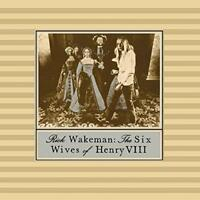 Rick Wakeman - The Six Wives Of Henry VIII (NEW CD)