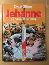 Paul Gillon Jehanne La sève et le sang Albin Michel EO 1993