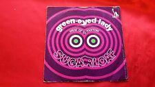 DISCO 45 giri  - SUGARLOF - GREEN EYED LADY -  1970    prog  blues