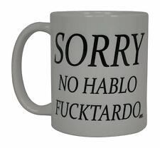 Funny Coffee Mug Joke Gift Coffee CupSorry No Hablo Fucktardo Sarcastic Him Her
