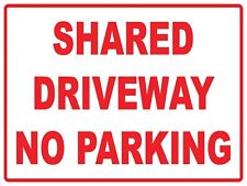 SHARED DRIVEWAY NO PARKING SIGN - METAL SIGN - 450 X 300MM SIGN