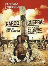 Fabrizio Lorusso - NARCOGUERRA - Cronache dal Messico dei Cartelli della droga