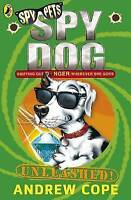 Spy Dog Unleashed, Cope, Andrew, Very Good Book